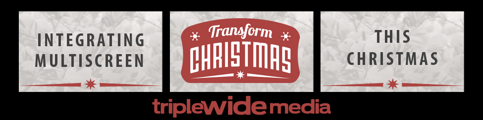 Integrating Multiscreen This Christmas | TripleWide Media