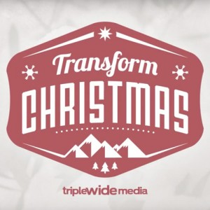 Transform Christmas: A week in Review