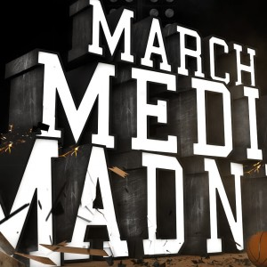 Championship Weekend – March Media Madness