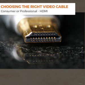 Choosing the Right Video Cable – HDMI