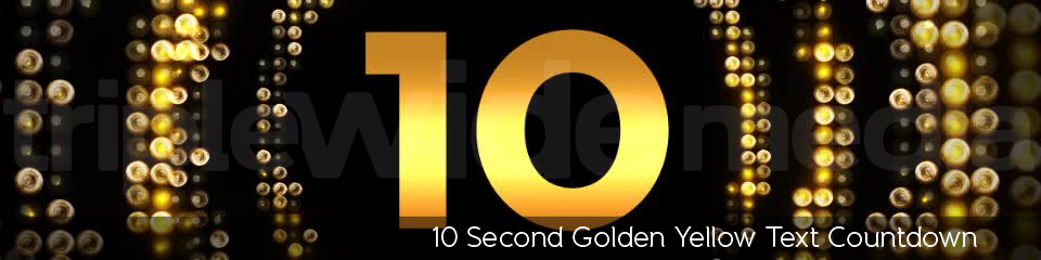 10 Second Golden Yellow Text Countdown | TripleWide Media