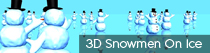 3D Snowmen On Ice | TripleWide Media
