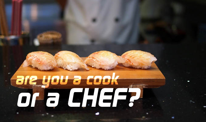 Are you a cook or a chef? | TripleWide Media