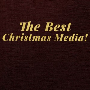 The Best Christmas Media