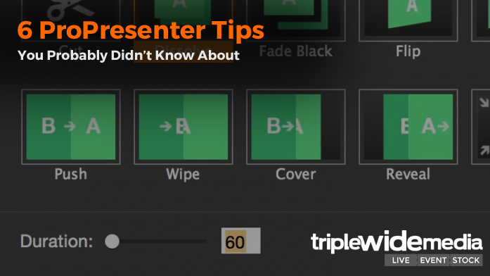 6 ProPresenter Tips (you probably didn't know about) | TripleWide Media