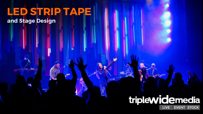 LED Strip Tape and Stage Design | TripleWide Media