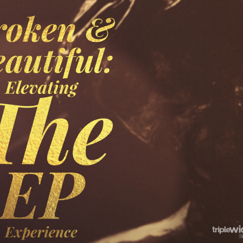 Broken & Beautiful: Elevating the EP Experience | TripleWide Media
