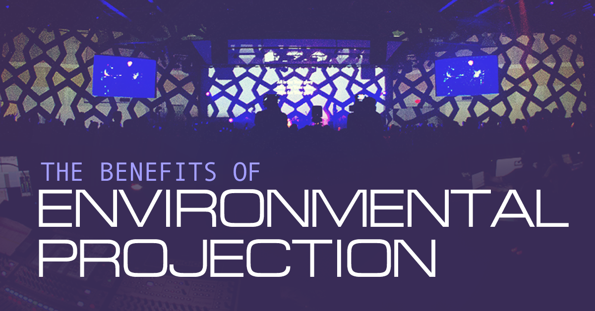 The Benefits of Environmental Projection | TripleWide Media