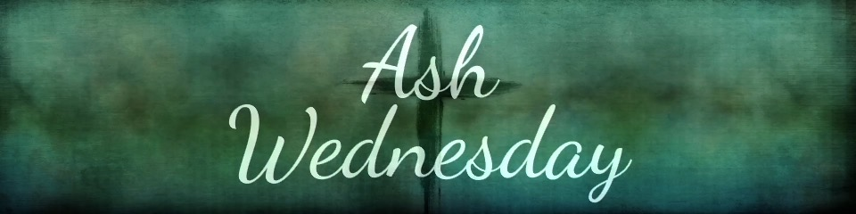 His Sacrifice Ash Wednesday