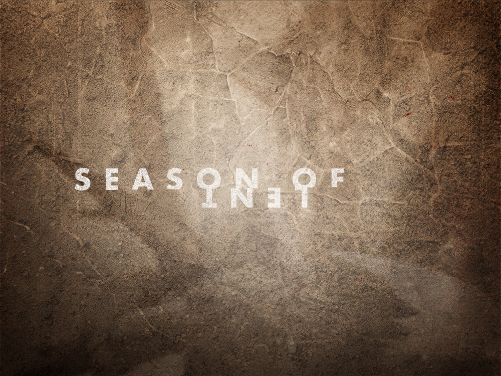 The Season of Lent | TripleWide Media
