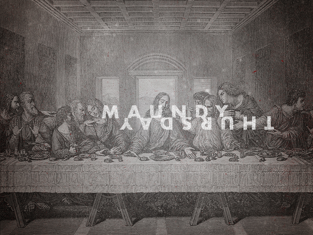 Observing Maundy Thursday   TripleWide Media
