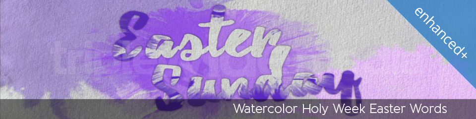 Watercolor Holy Week Easter Words | TripleWide Media