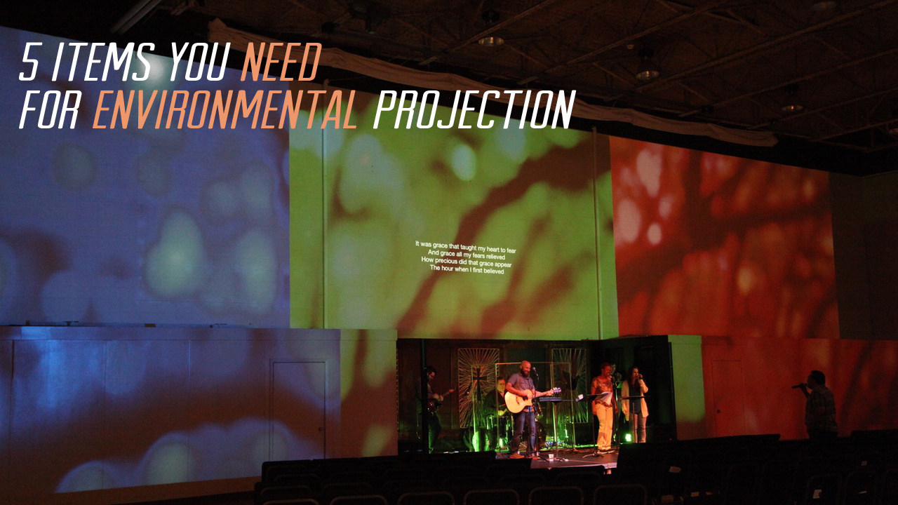 5 Items you Need for Environmental Projection | TripleWide Media