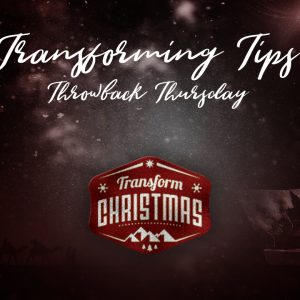 Transforming Christmas Tips – Throwback Thursday