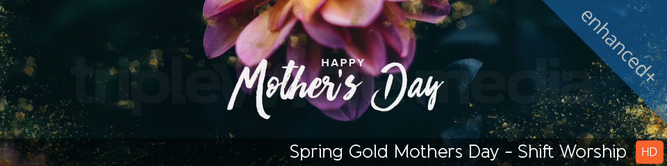 Spring Gold Mothers Day | TripleWide Media