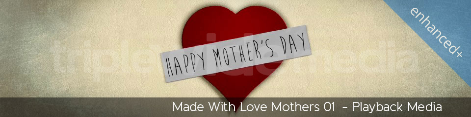 Made With Love Mothers 01 | TripleWide Media