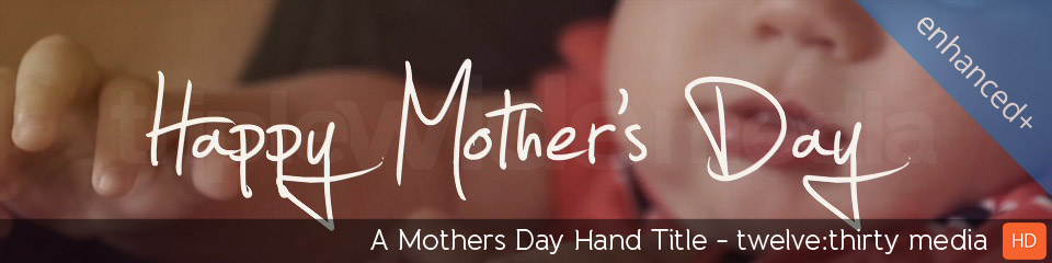 A Mothers Day Hand Title | TripleWide Media