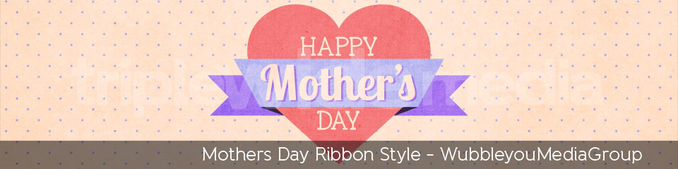 Mothers Day Ribbon Style - TripleWide Media
